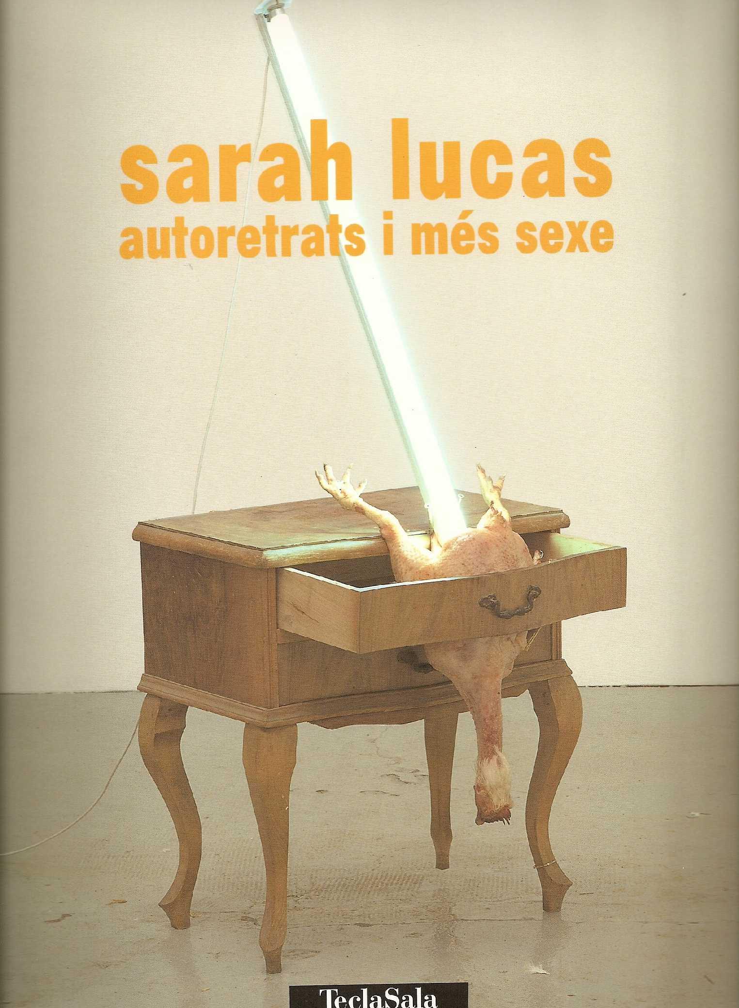 SARAH LUCAS. AUTORETRATS I MÉS SEXE