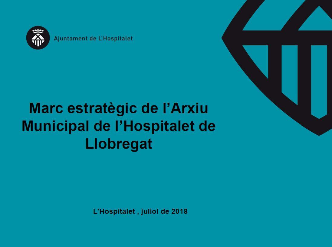 Marc estratègic de l'Arxiu Municipal de l'Hospitalet de Llobregat
