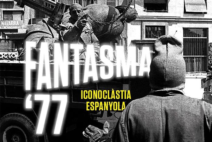 Fantasma 77. Iconoclàstia espanyola
