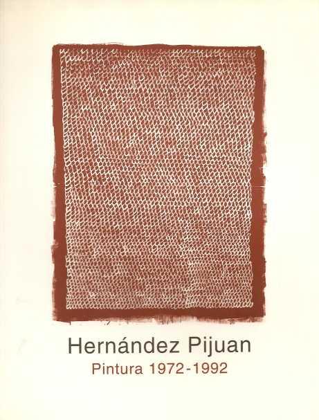HERNANDEZ PIJUAN. PINTURA 1972-1992