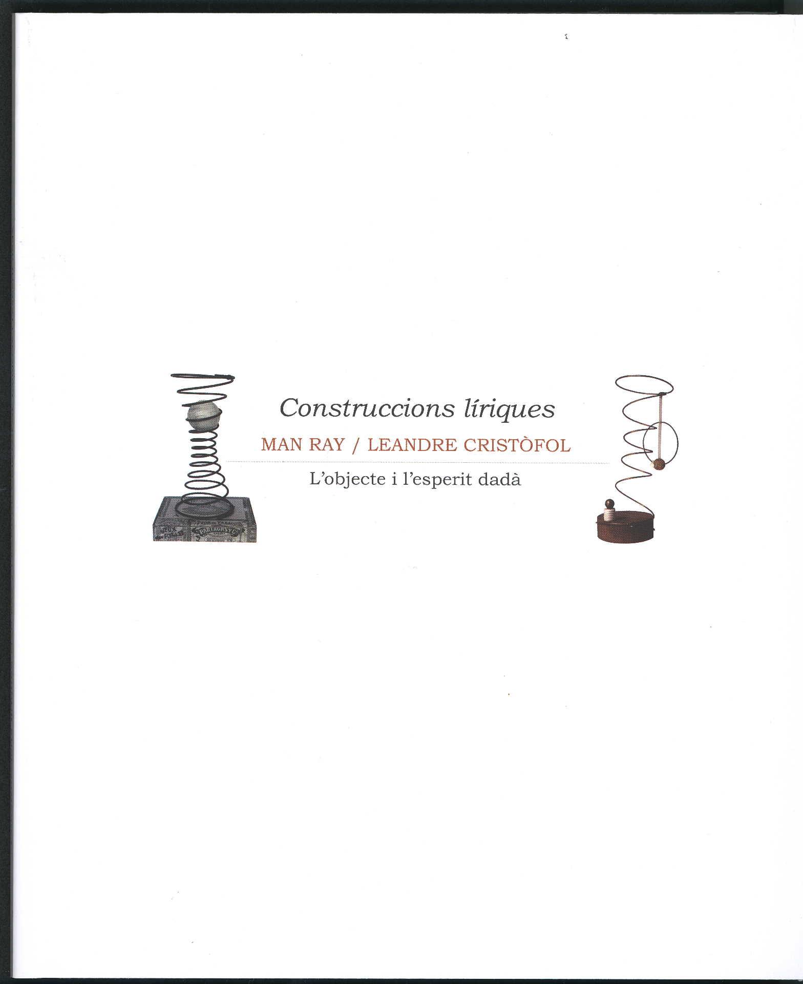 CONSTRUCCIONS LÍRIQUES/MAN RAY / LEANDRE CRISTÒFOL