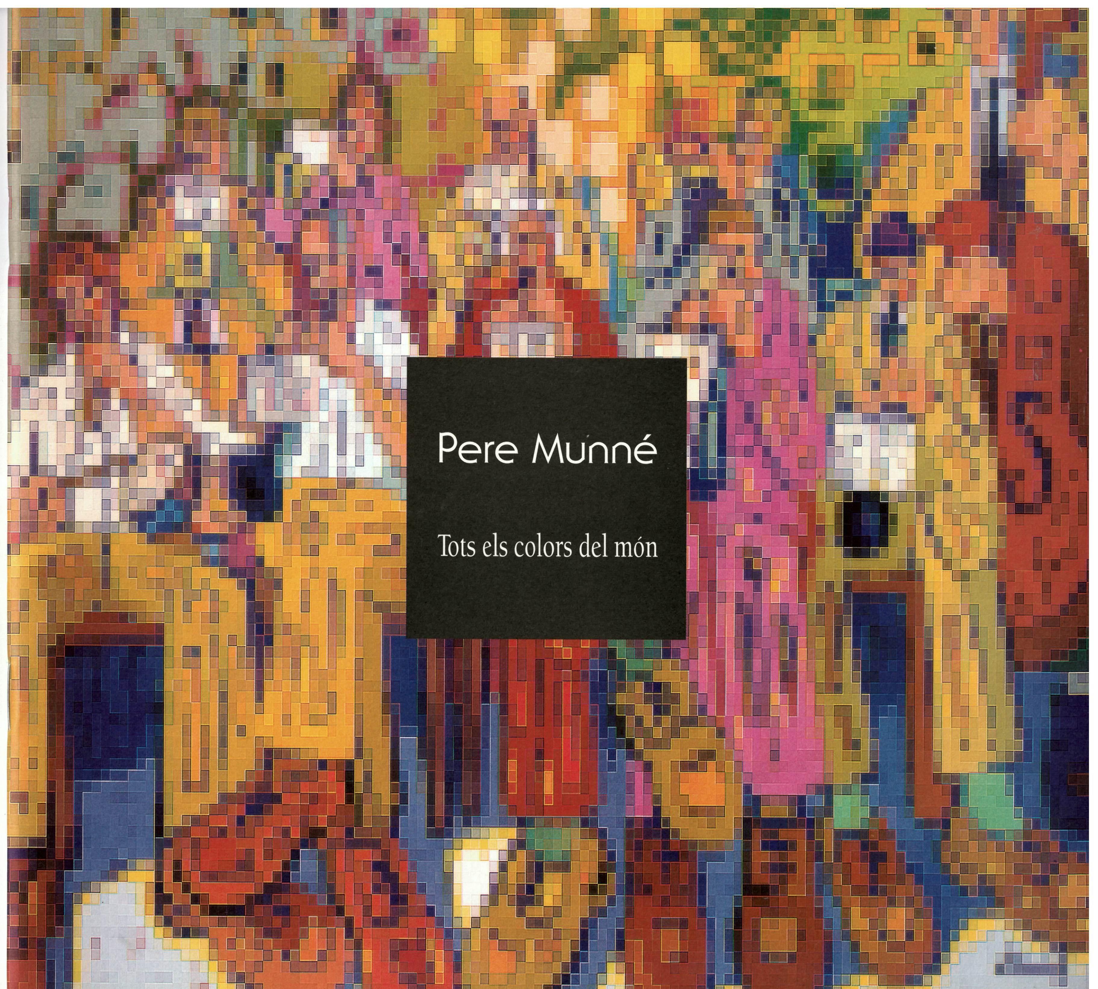 Pere Munné. Tots el colors del món