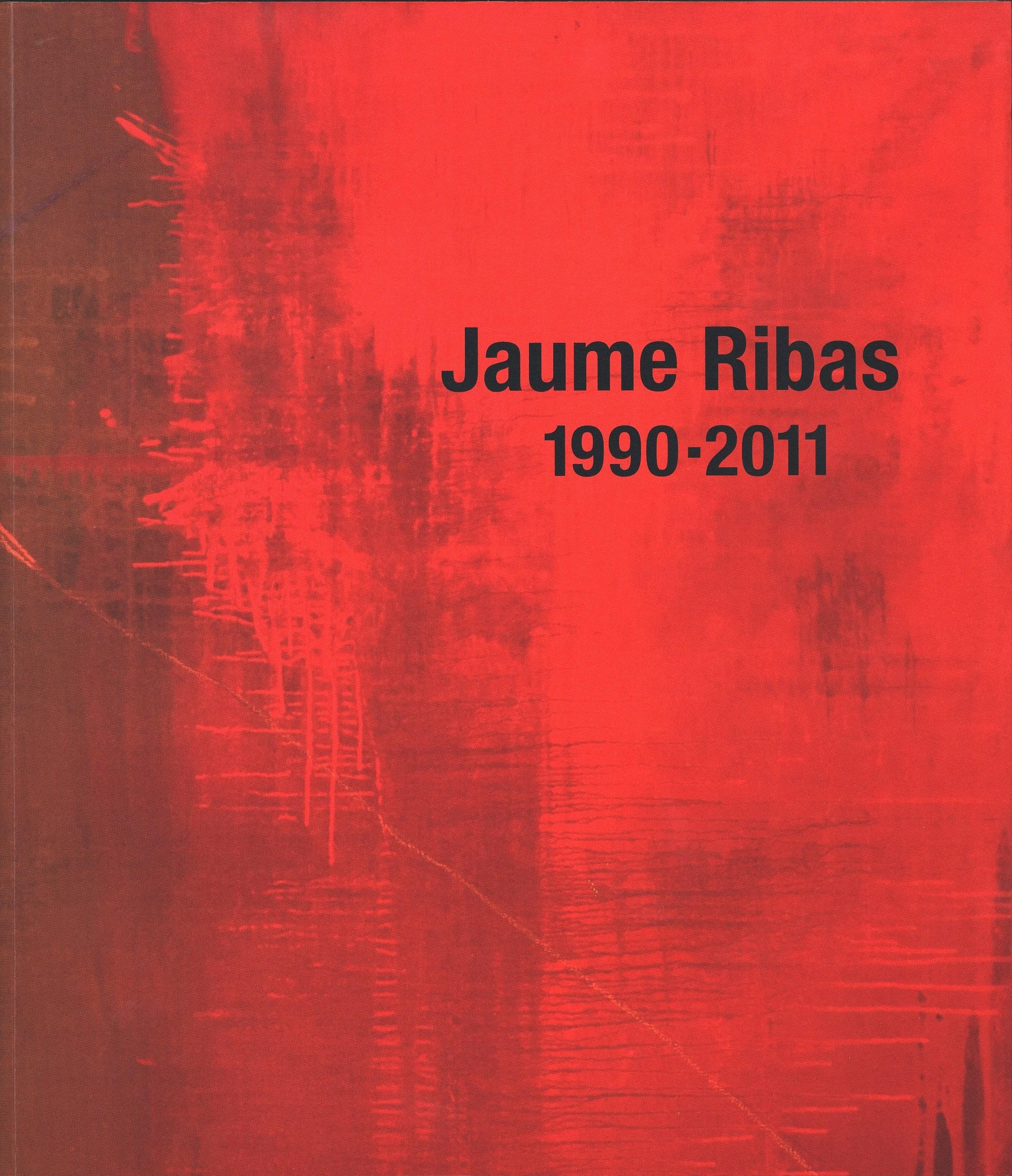 JAUME RIBAS, 1990-2011
