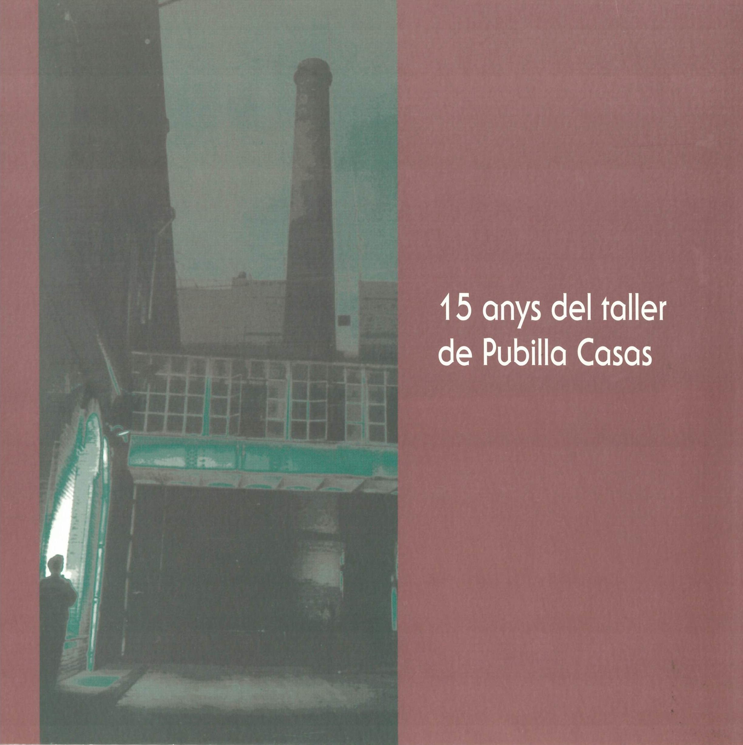 15 anys del taller de Pubilla Casas